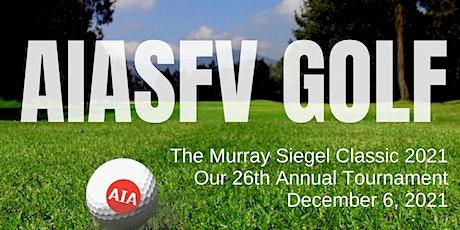 AIASFV Golf Tournament: Murray Siegel Classic 2021 tickets