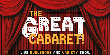The Great Cabaret! Live Burlesque & Variety Show tickets