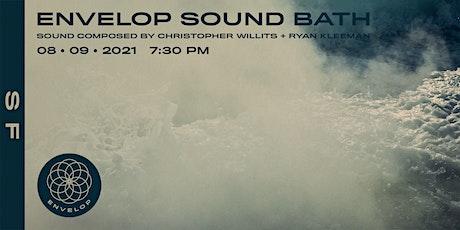 Envelop Sound Bath | Envelop SF (7:30pm) tickets
