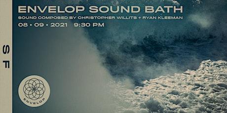 Envelop Sound Bath | Envelop SF (9:30pm) tickets