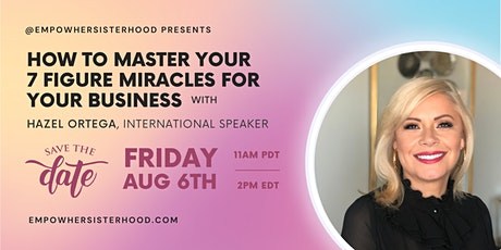 EmpowHer Sisterhood: How to Master Your 7-Figure Miracles in Your Business tickets
