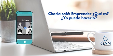 Charla café: Emprender ¿Qué es? ¿Yo puedo hacerlo? entradas
