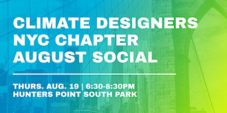 Climate Designers NYC: August Social tickets