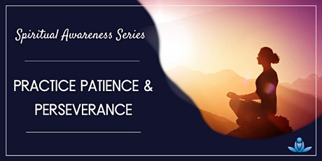 Practicing Patience and Perseverance tickets