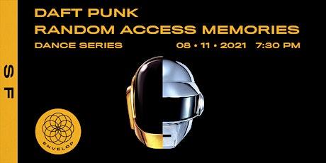 Daft Punk - Random Access Memories : DANCE | Envelop SF (7:30pm) tickets