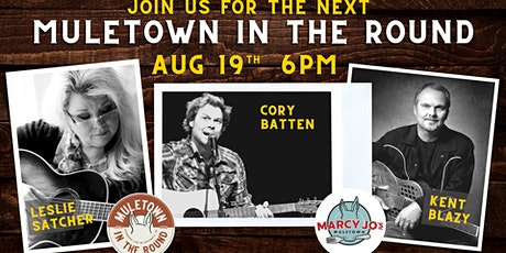 Muletown In The Round-Aug 19th (Kent Blazy/Cory Batten/Leslie Satcher) tickets