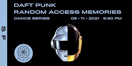 Daft Punk - Random Access Memories : DANCE | Envelop SF (9:30pm) tickets