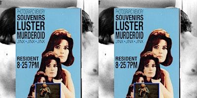 Photographic Memory,  Souvenirs, Luster, Jinx, Murderoid