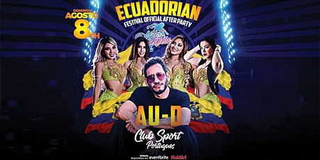ECUADORIAN FESTIVAL OFFICIAL AFTER PARTY tickets