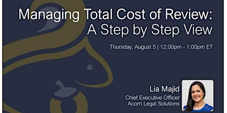 ACEDS Detroit Chapter - Webinar - Total Cost of Review: A Step by Step View Tickets