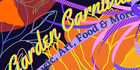 Garden Carnival (Music, Art, Food and More) tickets