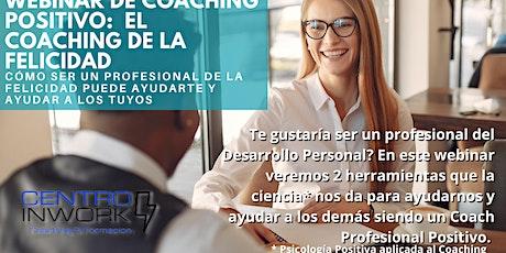 Webinar Coaching Positivo: El Coaching Profesional de la Felicidad Tickets