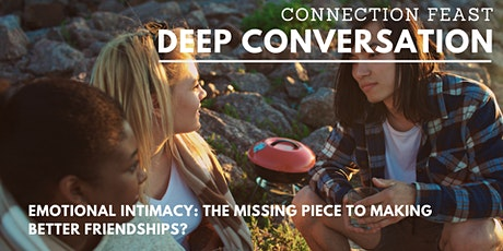 Deep Conversation| Emotional Intimacy: The missing piece to better friends? tickets