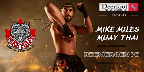 Mike Miles  Muay Thai - REEMERGENCE tickets