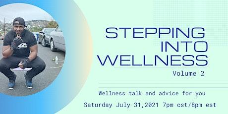Wellness Talk: Stepping Into Wellness Vol. 2 tickets