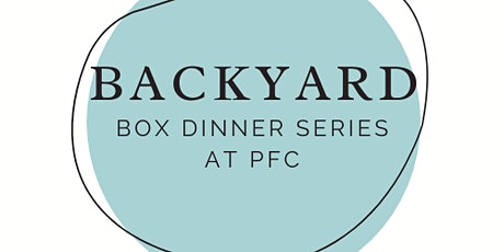 Backyard Box Dinner Series:Taco Night tickets