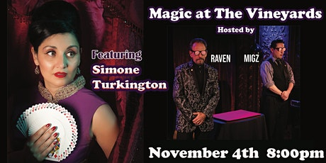 SIMONE TURKINGTON with RAVEN AND MIGZ MAGIC AT THE VINEYARDS NOVE 4th tickets