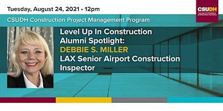 Level Up in Construction: Alumni Spotlight with Debbie  S. Miller tickets