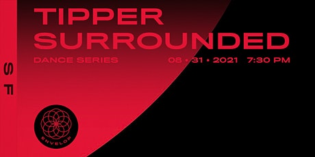 Tipper - Surrounded : DANCE | Envelop SF (7:30pm) tickets