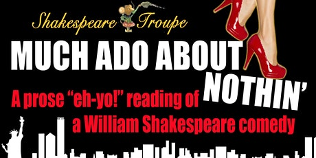 Much Ado About Nothin' - A ShakesTroupe Reading tickets
