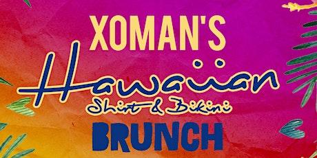 XOMAN'S Hawaiian Shirt & Bikini BRUNCH PARTY tickets