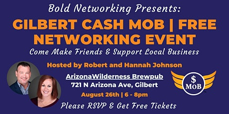 AZ   Gilbert Metro Cash Mob - FREE Networking Event   August 2021 tickets