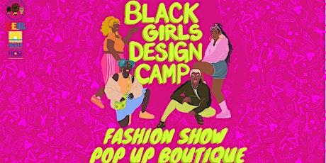 SSLC Black Girls Design Camp: Fashion Show/ Pop Up Boutique tickets
