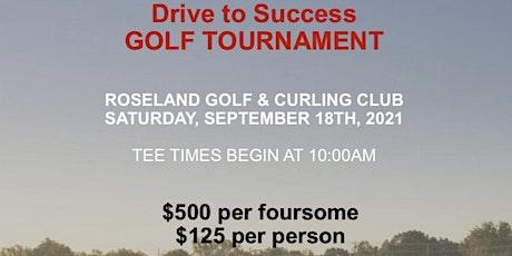 2021 Drive to Success Golf Tournament tickets