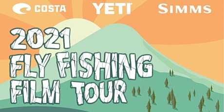 Fly Fishing Film Tour 2021 tickets