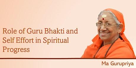 Role of Guru Bhakti and Self Effort in Spiritual Progress tickets