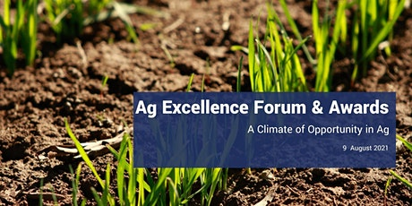 Ag Excellence Forum & Awards - 'A Climate of Opportunity in Ag' tickets