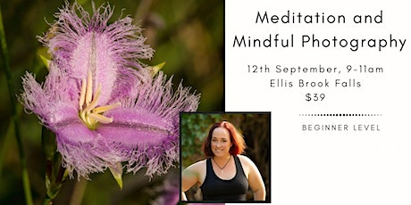 Meditation and Mindful Photography - Ellis Brook Wildflowers tickets