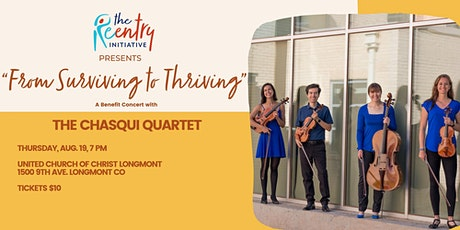 """""""From Surviving to Thriving"""": A Benefit Concert with the Chasqui Quartet tickets"""