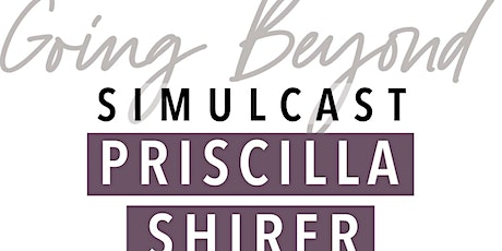 Going Beyond Simulcast with Priscilla Shirer at The Watershed Church tickets