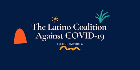 The Latino Coalition Against COVID-19 New Member Virtual Meet & Greet tickets