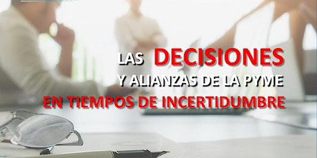 LAS DECISIONES Y LAS ALIANZAS EN LA PYME EN TIEMPOS DE INCERTIDUMBRE entradas