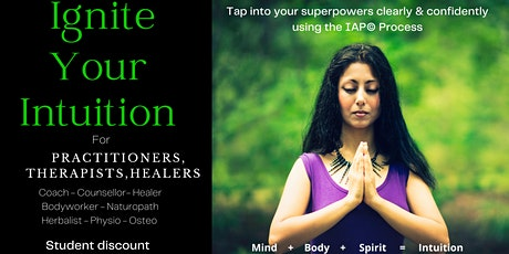 IGNITE YOUR INTUITION -Health & Wellbeing Practitioners,Therapists,Healers tickets