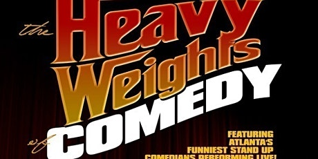 The Heavyweights of Comedy @ Monticello tickets