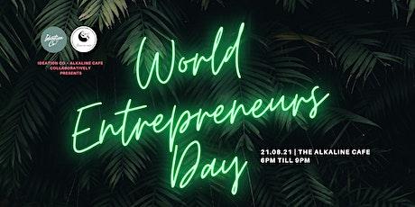 World Entrepreneurs Day Celebration + Networking tickets