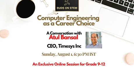 Conversation with Atul Bansal - A Career in Computer Engineering tickets