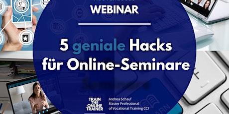 """Kostenloses Webinar """"5 geniale Hacks für Dein Online-Seminar"""" Tickets"""