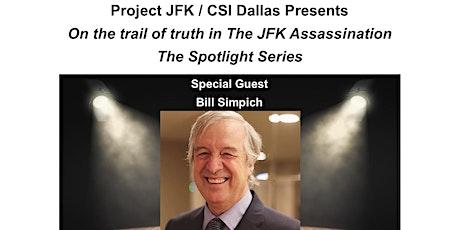 Project JFK / CSI Dallas Presents The Journey Spotlight Series Bill Simpich tickets