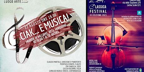 CIAK... E MUSICA! biglietti