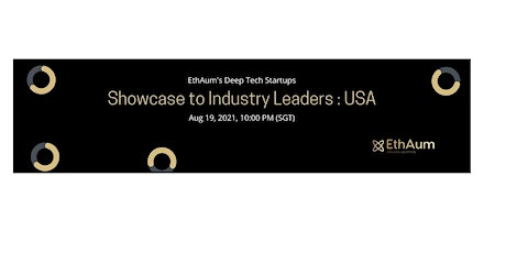 EthAum`s Deep Tech Startups: Showcase to USA Industry Leaders tickets