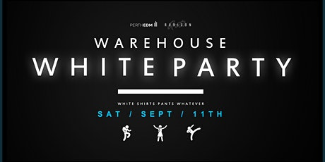 Warehouse White Party - Trance, House, Breaks by Perth EDM tickets