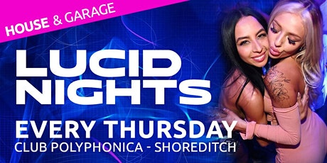 Lucid Nights - Every Thursday (Shoreditch) tickets