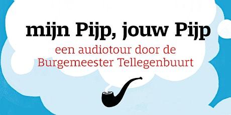 mijn Pijp, jouw Pijp - een audiotour rond de Burgemeester Tellegenbuurt tickets