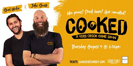 Good Chat Comedy Presents | COOKED - A Very Crook Game Show tickets