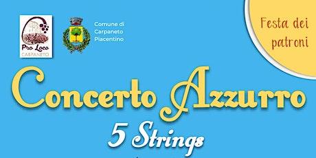 """""""Concerto azzurro"""" con il Quintetto d'archi 5 Strings biglietti"""