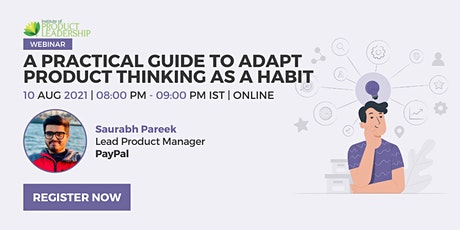 A Practical Guide to Adapt Product Thinking as a Habit tickets